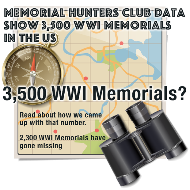 MEMORIAL HUNTERS CLUB CLAIMS THERE ARE 3,500 WWI MEMORIALS IN THE US